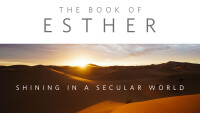 The Book of Esther:  Shining in a Secular World