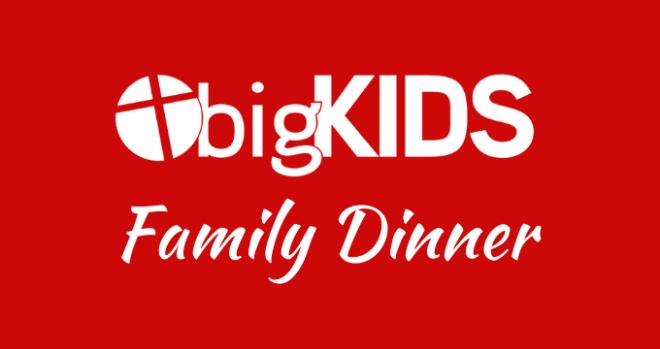 bigKIDS Family Dinner